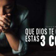 Dios te conceda estas 3 cosas: serenidad, valor y sabiduría